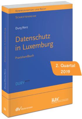 Datenschutz in Luxemburg - Praxishandbuch DURY KERZ 2019
